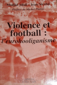 [DIVERS] - Violence et football : l'Eurohooliganisme