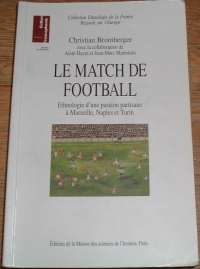 [DIVERS] - Le match de football : Ethnologie d'une passion partisane à Marseille, Naples et Turin